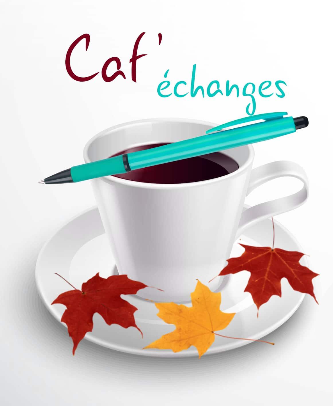 Caf'échanges jeudi 7 novembre dès 8 heures